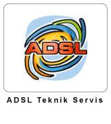 ADSL Teknik Sevisleri