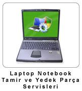 Laptop - Notebook Tamir ve Yedek Parça Servisleri